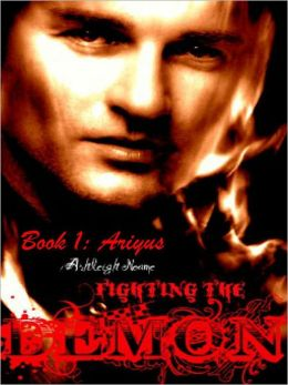 Fighting The Demon Book 1: Ariyus