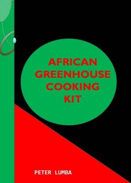African Greenhouse Cooking Kit