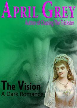 The Vision, A Dark Romance