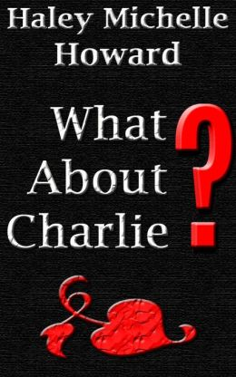 What About Charlie?
