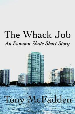 The Whack Job: An Eamonn Shute Short Story