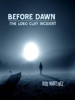 Before Dawn: The Lobo Cliff Incident