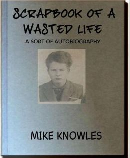Scrapbook of a Wasted Life