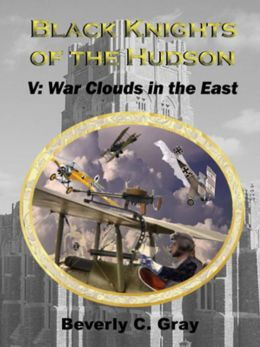 Black Knights of the Hudson Book V: War Clouds in the East