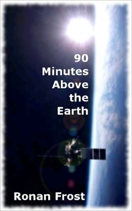 90 Minutes Above the Earth