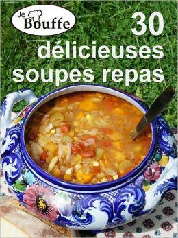 JeBouffe: 30 délicieuses soupes repas