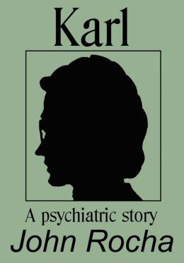 Karl: A Psychiatric Story