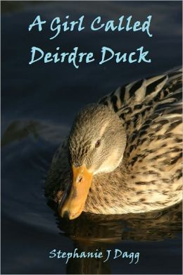 A Girl Called Deirdre Duck