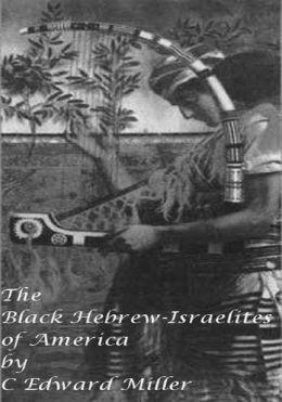 The Black Hebrew-Israelites of America