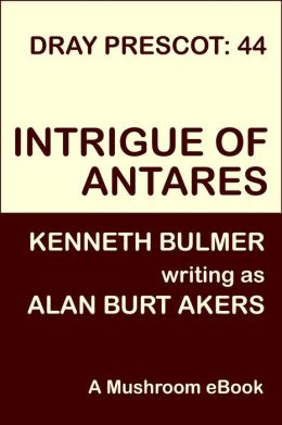 Intrigue of Antares [Dray Prescot #44]