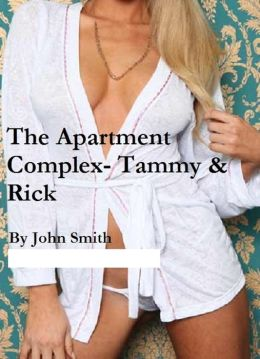 The Apartment Complex- Tammy and Rick
