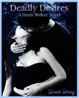Deadly Desires (A Death Walker Novel-Book Two)