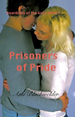 Prisoners of Pride (Guardians of the Gate Book #2)