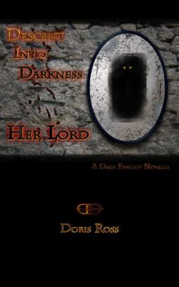 Descent Into Darkness: Her Lord
