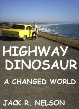 Highway Dinosaur: A Changed World
