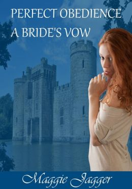 Perfect Obedience A Bride's Vow