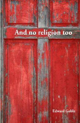 And No Religion Too