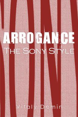 Arrogance The Sony Style