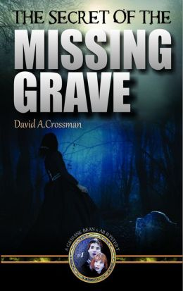 The Secret of the Missing Grave: the first Bean and Ab mystery