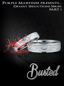 Deadly Seductions: Busted