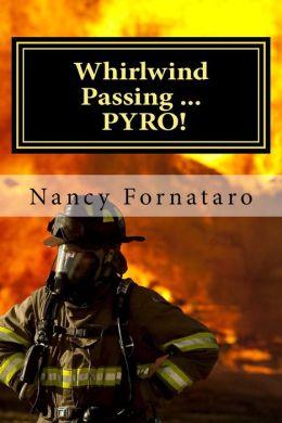 Whirlwind Passing: Pyro!