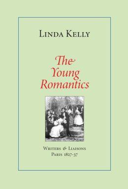 The Young Romantics: Writers & Liaisons, Paris 1827-37