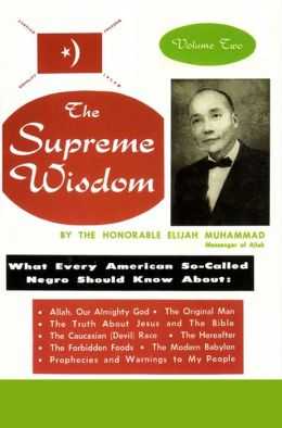 THE SUPREME WISDOM: What Every American So-Called Negro Should Know About - Vol. 2