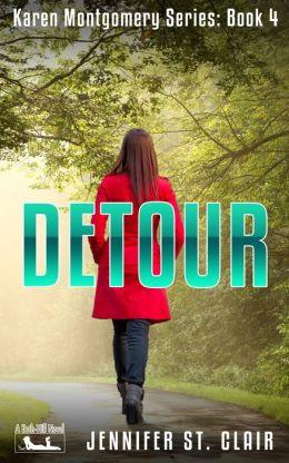 A Beth-Hill Novel: Karen Montgomery Series Book 4: Detour