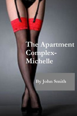 The Apartment Complex- Michelle