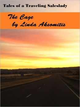 Tales of a Traveling Saleslady: The Cage