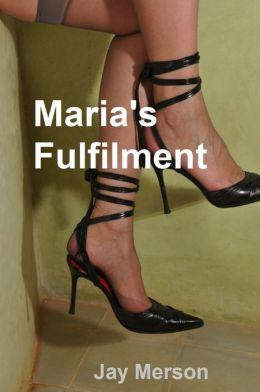 Maria's Fulfilment (Fem-Dom BDSM erotica)