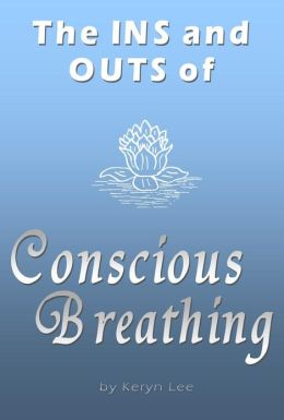 The INS and OUTS of Conscious Breathing