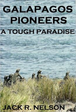 Galapagos Pioneers: A Tough Paradise
