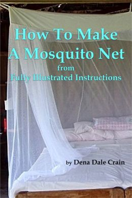 How to Make a Mosquito Net From Fully Illustrated Instructions