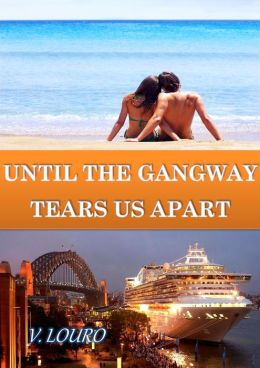 Until the Gangaway Tears Us Apart