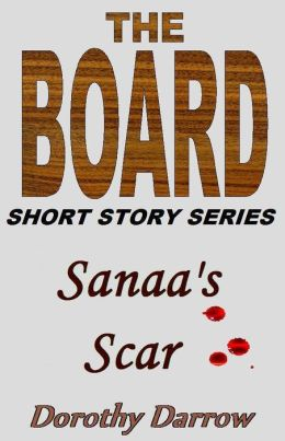 Sanaa's Scar (The Board Short Story Series)