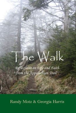 The Walk: Reflections on Life & Faith from the Appalachian Trail