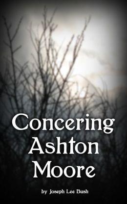 Concerning Ashton Moore