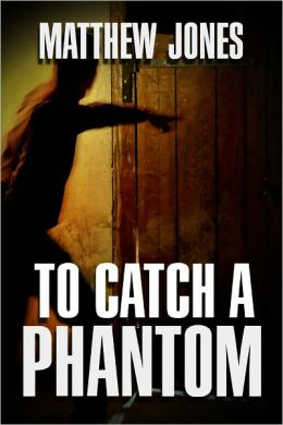 To Catch a Phantom