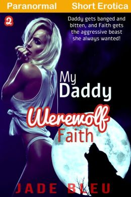 My Daddy Werewolf