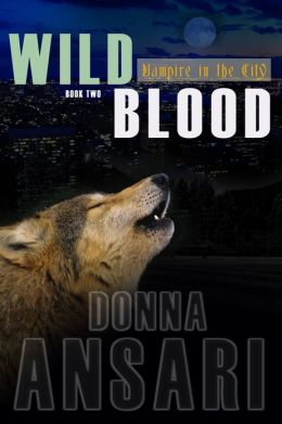 Wild Blood: Vampire in the City--Book Two