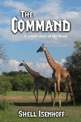 The Command: A Retold Story of the Flood