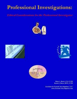 Professional Investigations: Ethical Considerations for the Professional Investigator
