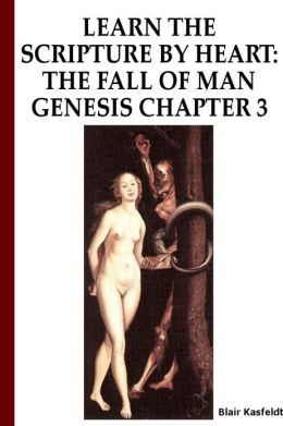 Learn the Scripture by Heart: The Fall of Man, Genesis 3