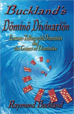 Buckland's Domino Divination Fortune-Telling with Dominos and the Games of Dominos