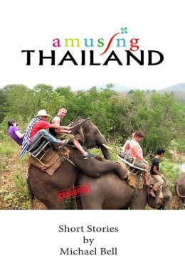 Amusing Thailand: A Survivor's Guide to Pattaya