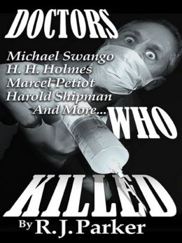 Doctors Who Killed (Serial Killers Series)