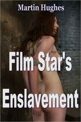 Film Star's Enslavement