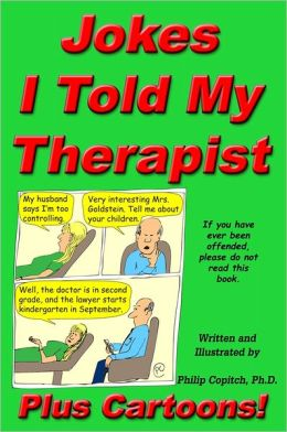 Jokes I Told My Therapist, Plus Cartoons, Tall Tales, and Funny True Stories