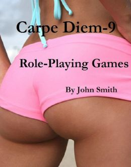 Carpe Diem 9- Role Playing Games